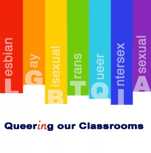 Queering Our Classrooms